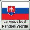 Slovak language level RANDOM WORDS by TheFlagandAnthemGuy