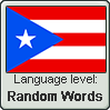Puerto Rican Spanish language level RANDOM WORDS by TheFlagandAnthemGuy