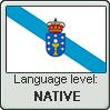 Galician language level NATIVE by TheFlagandAnthemGuy