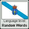 Galician language level RANDOM WORDS by TheFlagandAnthemGuy
