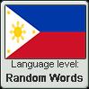 Filipino language level RANDOM WORDS by TheFlagandAnthemGuy