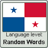 Panamanian Spanish language level RANDOM WORDS by TheFlagandAnthemGuy