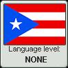 Puerto Rican Spanish language level NONE by TheFlagandAnthemGuy