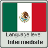 Mexican Spanish language level INTERMEDIATE by TheFlagandAnthemGuy