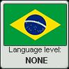 Brazilian Portuguese language level NONE by TheFlagandAnthemGuy