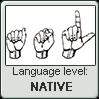 American Sign Language level NATIVE
