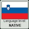 Slovenian language level NATIVE by TheFlagandAnthemGuy