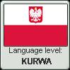 Polish language level KURWA by TheFlagandAnthemGuy