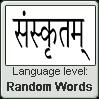 Sanskrit language level RANDOM WORDS by TheFlagandAnthemGuy