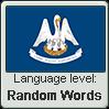 Louisiana French language level RANDOM WORDS by TheFlagandAnthemGuy