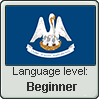 Louisiana French language level BEGINNER by TheFlagandAnthemGuy