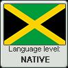 Jamaican Patois language level NATIVE by TheFlagandAnthemGuy