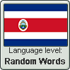 Costa Rican Spanish language level RANDOM WORDS by TheFlagandAnthemGuy