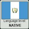 Guatemalan Spanish language level NATIVE by TheFlagandAnthemGuy