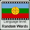Mapuche language level RANDOM WORDS by TheFlagandAnthemGuy