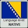 Bosnian language level NATIVE by TheFlagandAnthemGuy