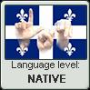 Quebec Sign Language (LSQ) level NATIVE by TheFlagandAnthemGuy