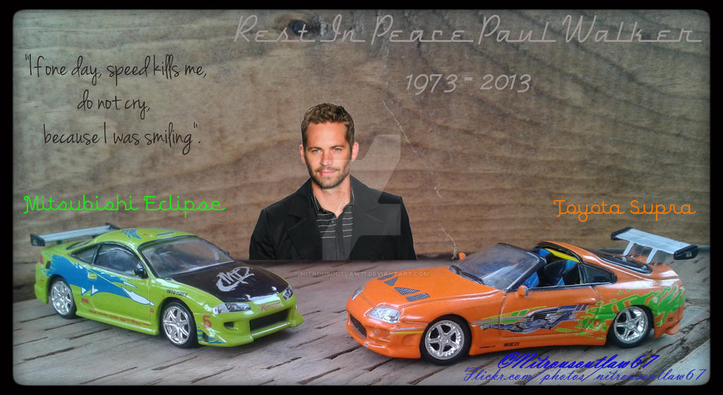 My Tribute To Paul Walker By Nitrousoutlaw71 On DeviantArt