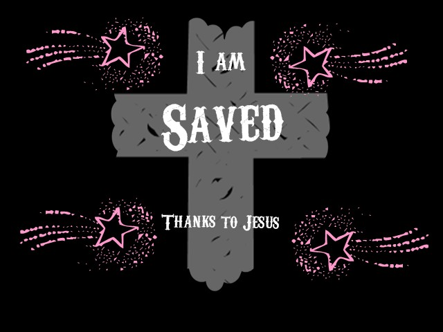 I'm saved thanks to Jesus by ChristHisPrincess