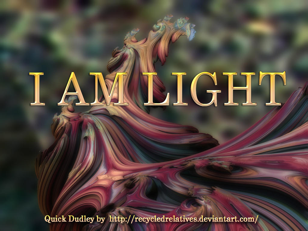 I am light by AmyinWonderlandofOz