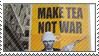 make tea, not war by DaasEriador