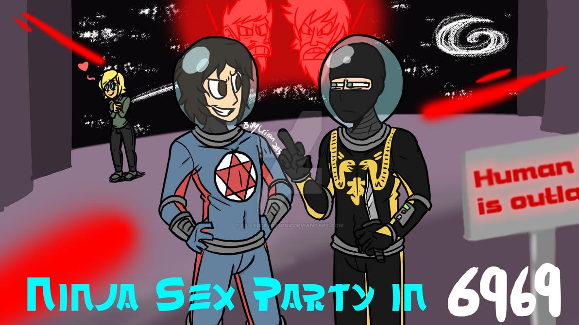Ninja Sex Party in 6969 by BillyBCreationz