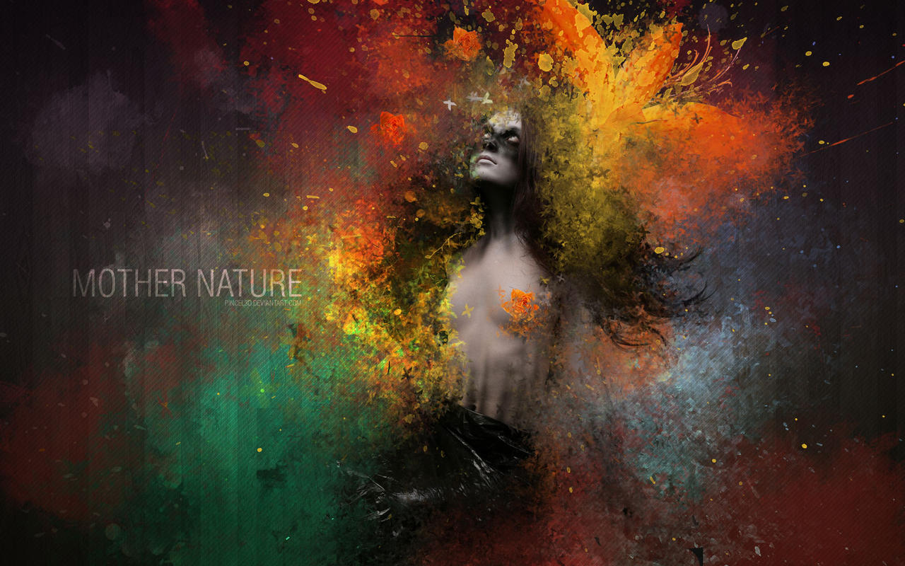 Mother Nature Wallpaper Mother Nature by pincel d