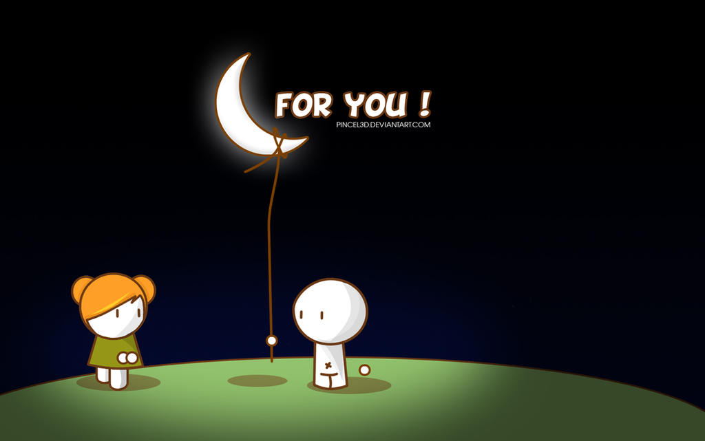 For you... the moon