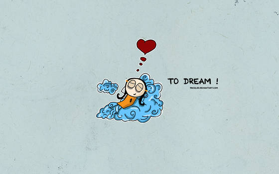 To dream