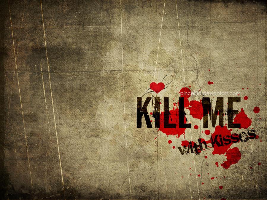Kill Me by pincel3d