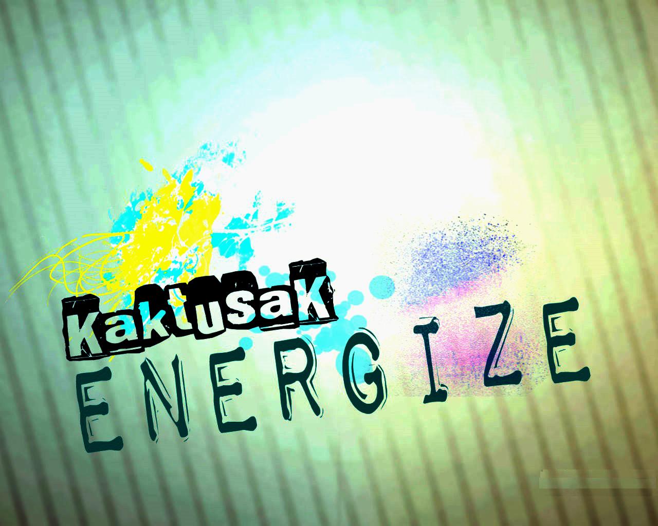 KaktusaK-Energize by KaktusaKchanell