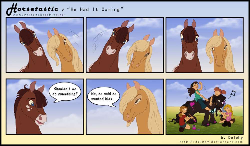 Horsetastic - He had it Coming by DolphyDolphiana