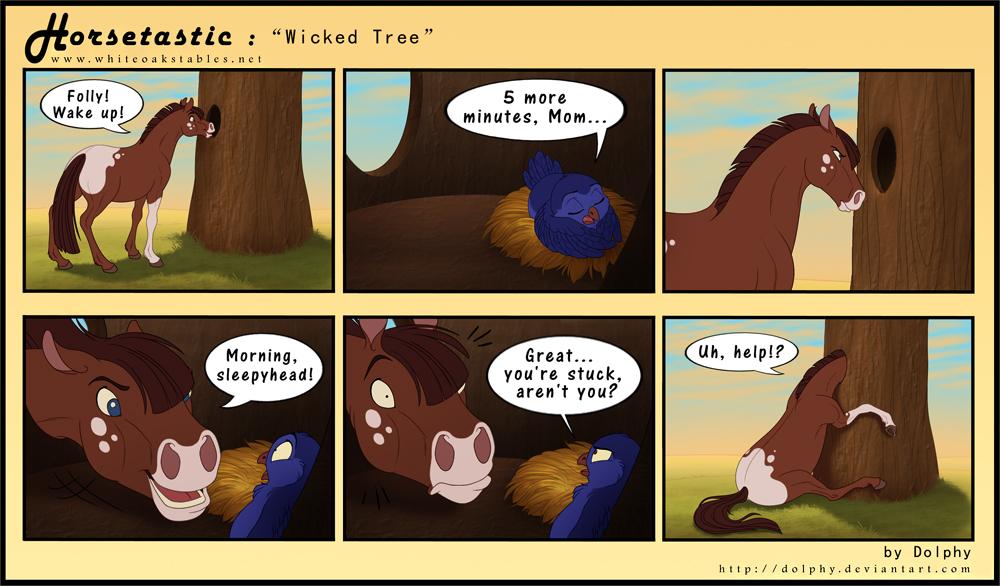 Horsetastic - Wicked Tree by DolphyDolphiana