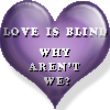 Love is Blind button by AngelTigress03