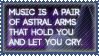 Music Is A Pair Of Astral Arms Stamp by el-Jimmeister