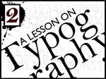 A lesson in typography 2 of 2 by Siren2k4
