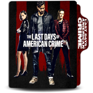 The Last Days Of American Crime 2020 Movie By Ber N Ash On Deviantart