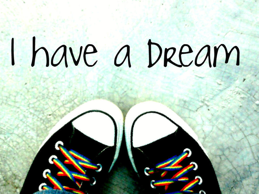 . I Have a Dream .