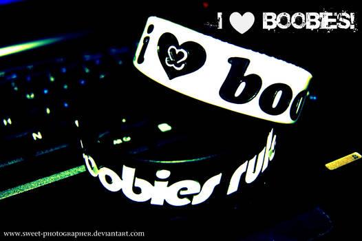 . I Love Boobies .