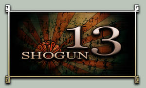 SHOGUN 13