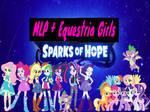 MLP + Equestria Girls Sparks Of Hope
