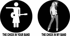 The Chick In Your Band...