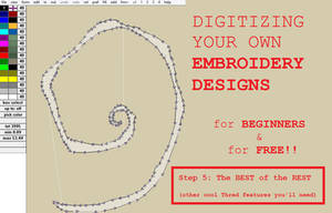 Digitizing your own Embroidery Designs: Step 5!