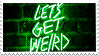 Lets get weird - Stamp by TamaraC-Other
