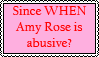 Amy Rose is NOT abusive by donamorteboo