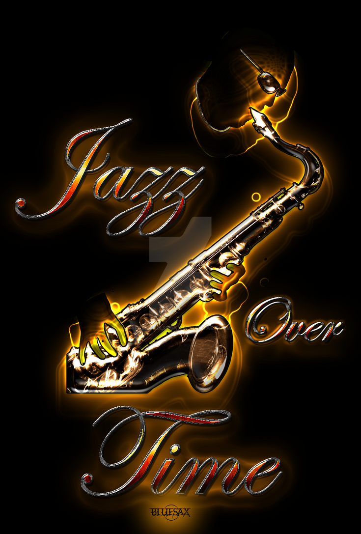 Jazz Over Time by Bluesax by FrenchBluesax