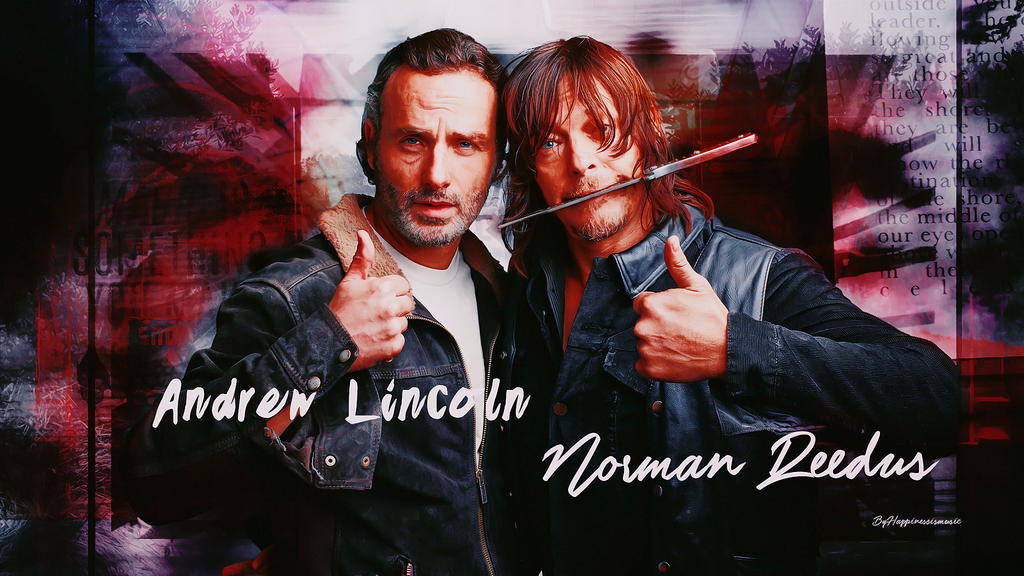 Andrew Lincoln And Norman Reedus Wallpaper By HappinessIsMusic