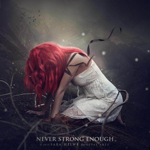 Never strong enough