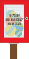 In case of Ball Emergencies