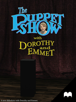The Puppet Show - with Dorothy and Emmet by Edheldil3D